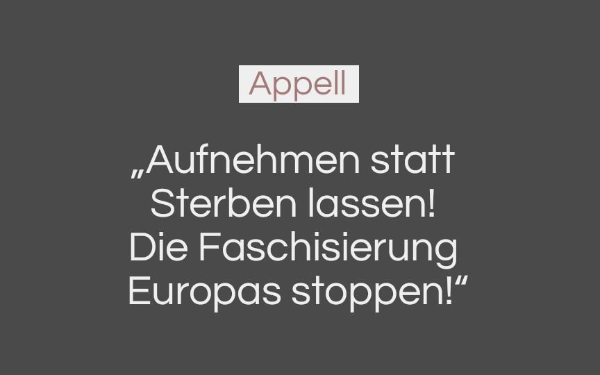 Appell: Aufnehmen statt sterben lassen! Die Faschisierung Europas stoppen!