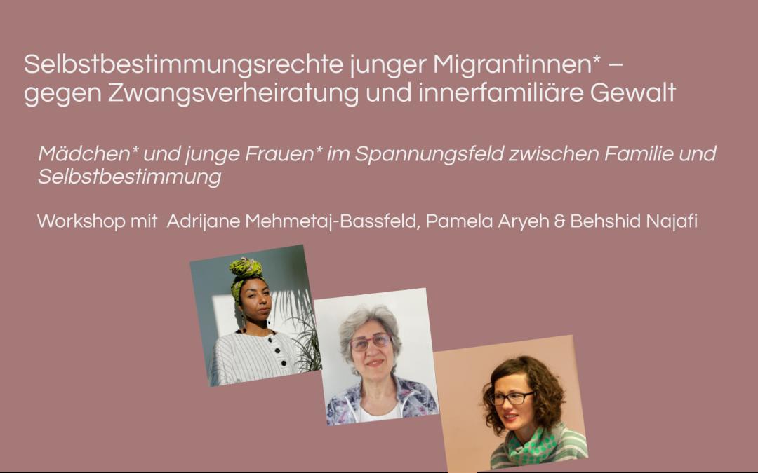 Workshop: Selbstbestimmungsrechte junger Migrantinnen* – gegen Zwangsverheiratung und innerfamiliäre Gewalt